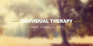 individual therapy - mike carolla mft